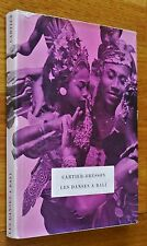 HENRI CARTIER-BRESSON - LES DANSES A BALI - 1954 1ST EDITION W/DUST JACKET