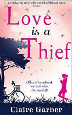 "Love is a Thief Claire Garber ""AS NEW"" Book"