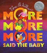 More More More, Said the Baby (pb) by Vera B. Williams  Caldecott Honor Award
