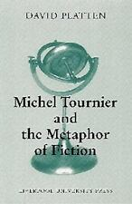 Michel Tournier and the Metaphor of Fiction (Modern French Writers)