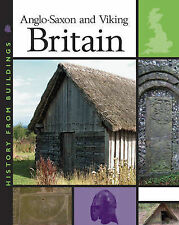 Anglo-Saxon and Viking Britain (History from Buildings)