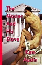 The Master and His Slave by Kem Austin (2013, Paperback)