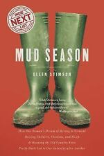 Mud Season : How One Woman's Dream of Moving to Vermont, Raising Children,...