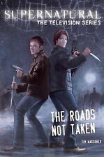 Supernatural - The television series: Roads Not Taken by Tim Waggoner - New Book