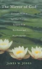 The Mirror of God: Christian Faith as Spiritual Practice--Lessons from Buddhism