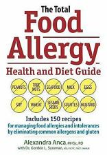 The Total Food Allergy Health and Diet Guide : Includes 150 Recipes for Managin…