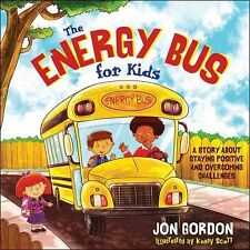 The Energy Bus for Kids : A Story about Staying Positive and Overcoming...