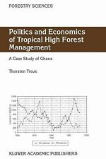 Politics and Economics of Tropical High Forest Management : A Case Study of...