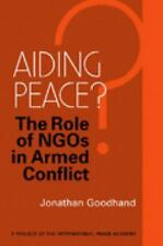 Aiding Peace?: The Role of Ngos in Armed Conflict by Goodhand, Jonathan