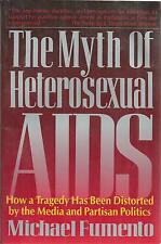 The Myth of Heterosexual AIDS : How a Tragedy Has Been Distorted by the Media...