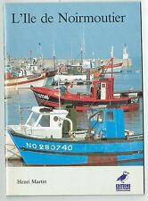 L'Île de Noirmoutier - Henri Martin - Ouest France - 1982