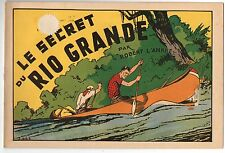 Collection Les Cahiers de l'Aventure. Le secret du Rio Grande Récit complet 1946