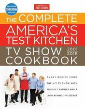 The Complete America's Test Kitchen TV Show Cookbook 2001-2016: Every Recipe fro