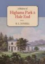 A History of Highams Park & Hale End by Mary Dunhill London Essex history