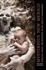Mysterious New Mexico : Miracles, Magic, and Monsters in the Land of...