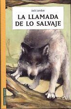 La llamada de lo salvaje (Spanish Edition) (Coleccion Juventud)