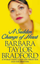 BARBARA TAYLOR BRADFORD __ A SUDDEN CHANGE OF HEART __ BRAND NEW __ FREEPOST