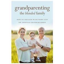 Grandparenting the Blended Family, Low, Dene, New Book