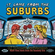 It Came From The Suburbs: Rare Teen Rock From The Kennedy Era (CDCHD 1133)