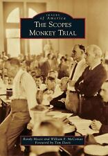 Images of America: The Scopes Monkey Trial by Randy Moore and William McComas...