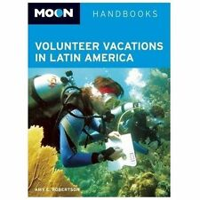 Moon Volunteer Vacations in Latin America (Moon Handbooks)