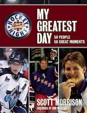 My greatest Day 50 People 50 Great Moments Scoot Morrison Hardcover Hockey CBC