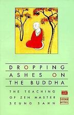 Dropping Ashes on the Buddha : The Teachings of Zen Master Seung Sahn by...