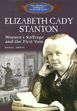Elizabeth Cady Stanton: : Women's Suffrage and the First Vote by Dawn...