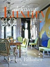 Defining Luxury : The Qualities of Life at Home by Jeffrey Bilhuber (2008,...