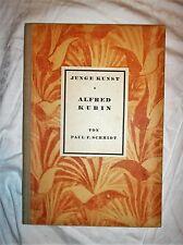 Paul F. Schmidt: Alfred Kubin 1924 Ohln. (Junge Kunst Band 44) Klinkhardt