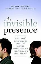 The Invisible Presence: How a Man's Relationship with His Mother Affects All His