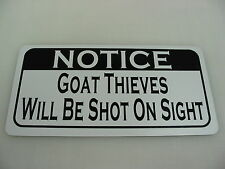 GOAT THIEVES WILL BE SHOT Sign 4 Texas Farm Ranch Barn Country Club Track
