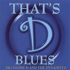 Big Daddy D & The Dynamites Thats D Blues CD