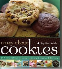 Crazy About Cookies Cookbook Krystina Castella