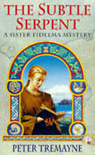The Subtle Serpent (A Sister Fidelma Mystery: A Celtic Mystery), By Peter Tremay