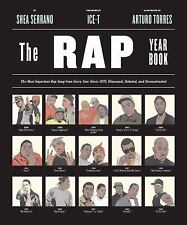 The Rap Year Book : The Most Important Rap Song from Every Year since 1979,...