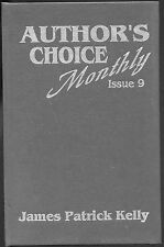 JAMES PATRICK KELLY story collection, Pulphouse ACM #9. Limited, signed leather.