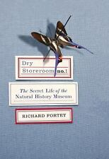 Dry Storeroom No. 1: The Secret Life of the Natural History Museum Fortey, Rich