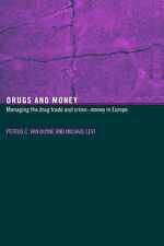 Drugs and Money: Managing the Drug Trade and Crime Money in Europe (Organization