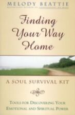 Finding Your Way Home : A Soul Survival Kit by Melody Beattie (2010, Paperback)