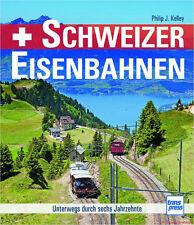 Fachbuch Schweizer Eisenbahnen, Unterwegs durch sechs Jahrzehnte, SBB, RhB u.a.