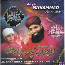 ALHAAJ IMRAN SHEIKH ATTARI VOL 8 - AAYE MUHAMMAD MARHABA -NAAT CD - FREE UK POST