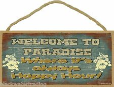 "Welcome to Paradise Where It's Always Happy Hour Hibiscus Flowers Sign 5""x10"""