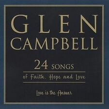 Love Is the Answer: 24 Songs of Faith Hope & Love, Glen Campbell, Good