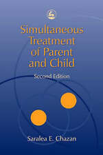 Simultaneous Treatment of Parent and Child by Saralea E. Chazan