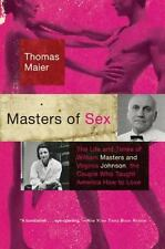 Masters of Sex : The Life and Times of William Masters and Virginia Johnson,...