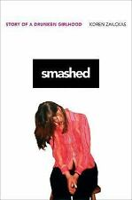 Smashed: Story of a Drunken Girlhood Zailckas, Koren Hardcover