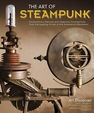 Art of Steampunk, The: Extraordinary Devices and Ingenious Contraption-ExLibrary