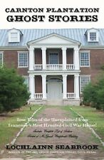 """""""CARNTON PLANTATION GHOST STORIES: TRUE TALES OF THE UNEXPLAINED FROM TENN...."""""""