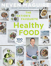 The Nation's Favourite Healthy Food: 100 Good-for-You Recipes by Neven Maguire (